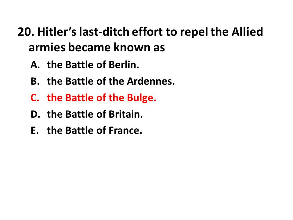 20. Hitler's last-ditch effort to repel the Allied armies became known as