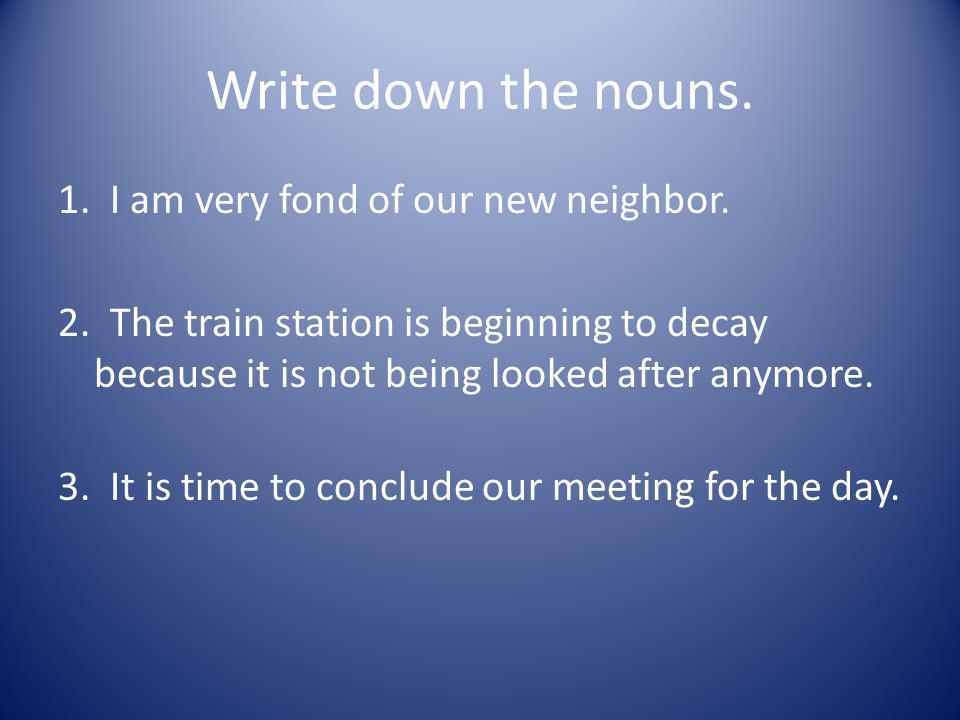 Write down the nouns.