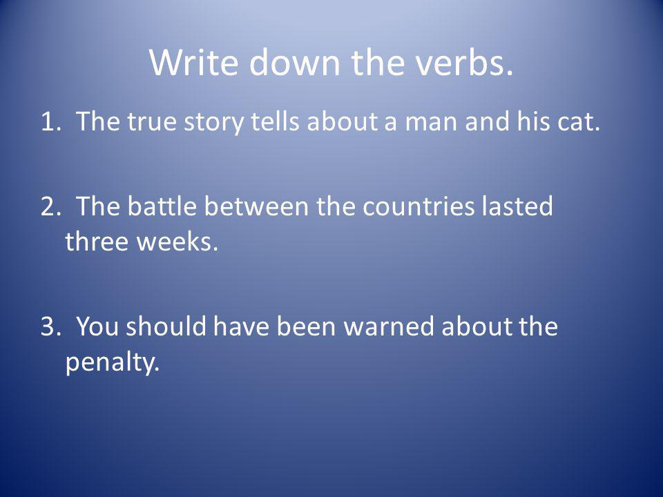 Write down the verbs.