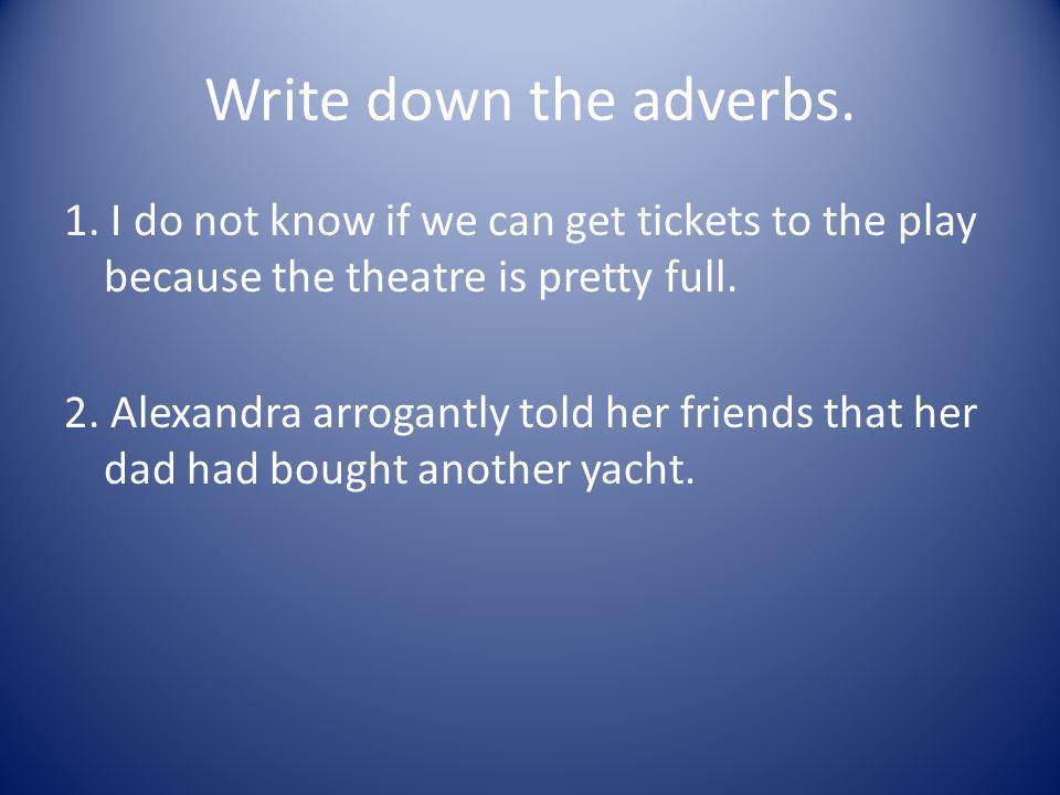 Write down the adverbs.