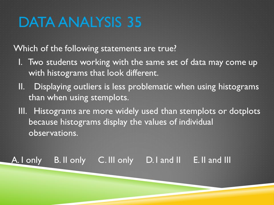 Data Analysis 35 Which of the following statements are true