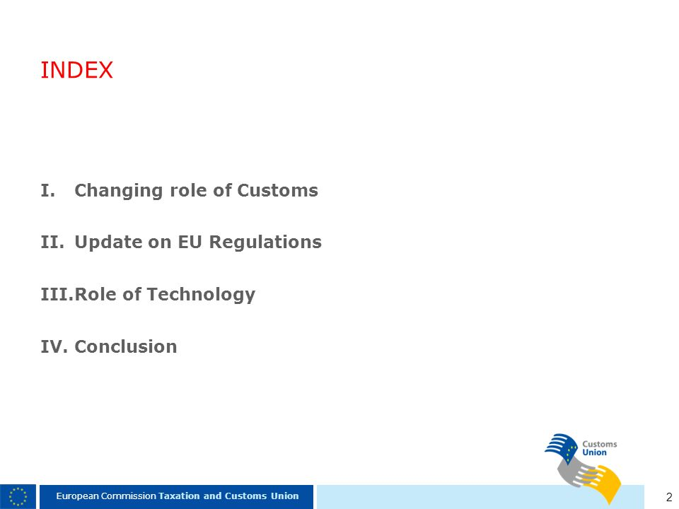INDEX Changing role of Customs Update on EU Regulations