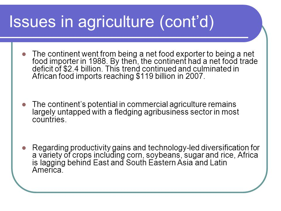Issues in agriculture (cont'd)