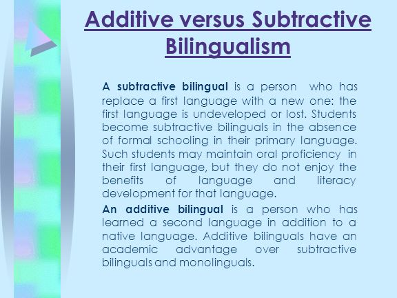 Additive versus Subtractive Bilingualism