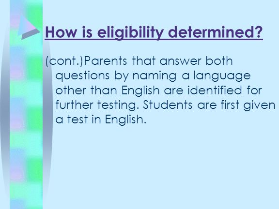 How is eligibility determined