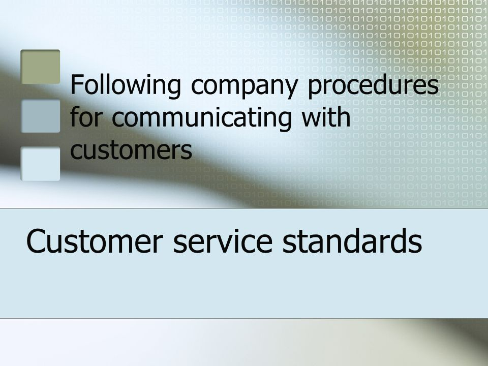 Following company procedures for communicating with customers