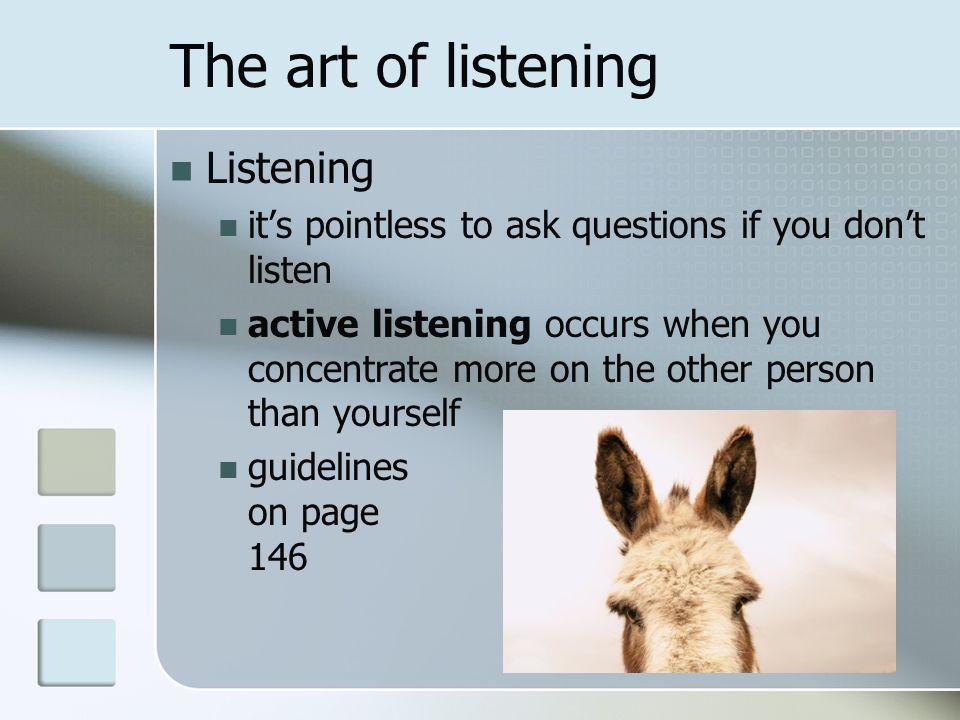 The art of listening Listening