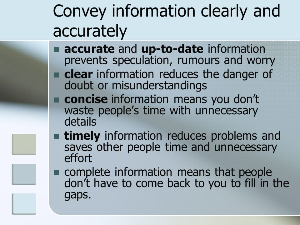 Convey information clearly and accurately