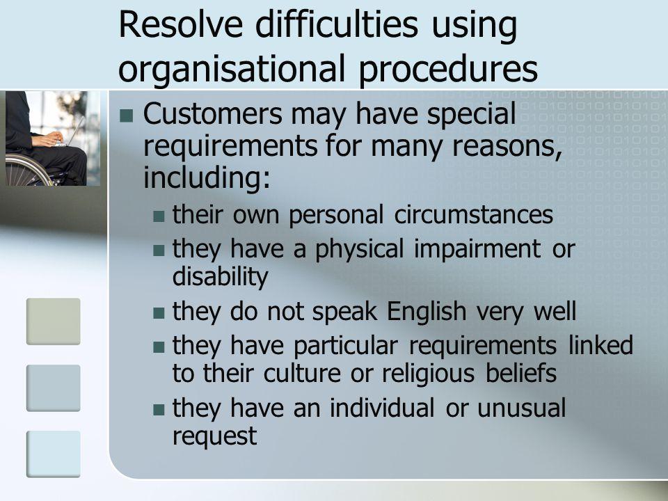 Resolve difficulties using organisational procedures
