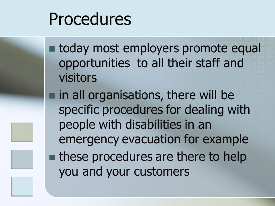 Procedures today most employers promote equal opportunities to all their staff and visitors.