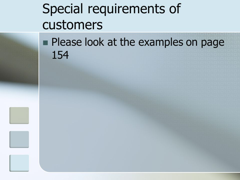 Special requirements of customers