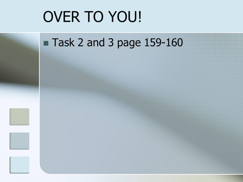 OVER TO YOU! Task 2 and 3 page 159-160