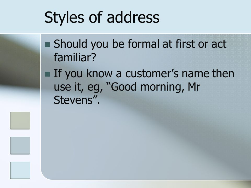 Styles of address Should you be formal at first or act familiar
