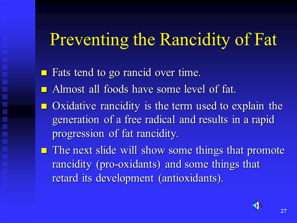 Preventing the Rancidity of Fat