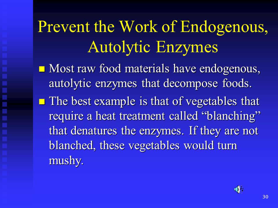 Prevent the Work of Endogenous, Autolytic Enzymes