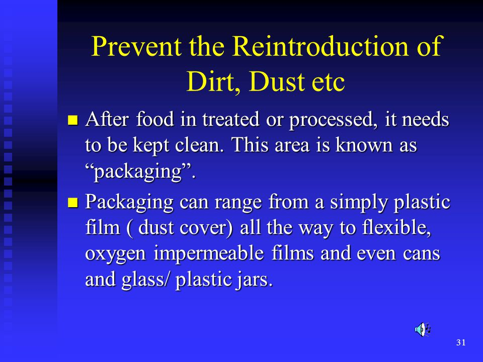 Prevent the Reintroduction of Dirt, Dust etc