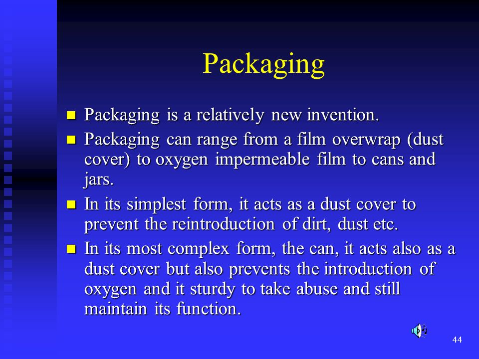 Packaging Packaging is a relatively new invention.