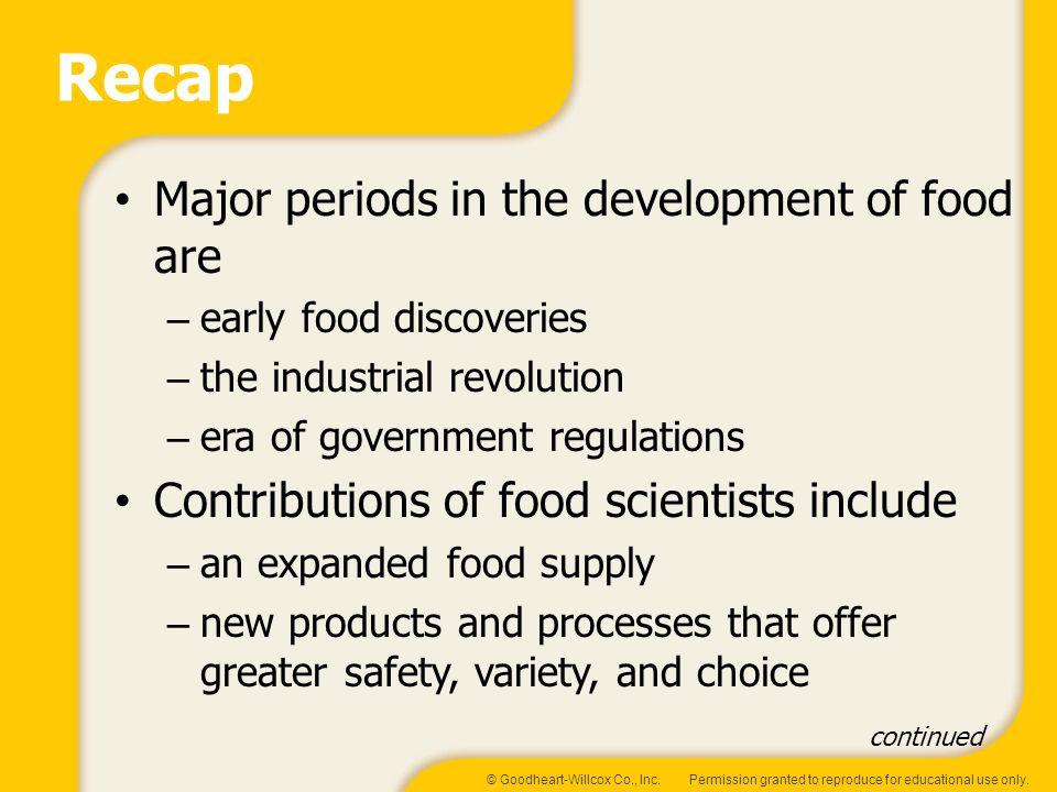 Recap Major periods in the development of food are