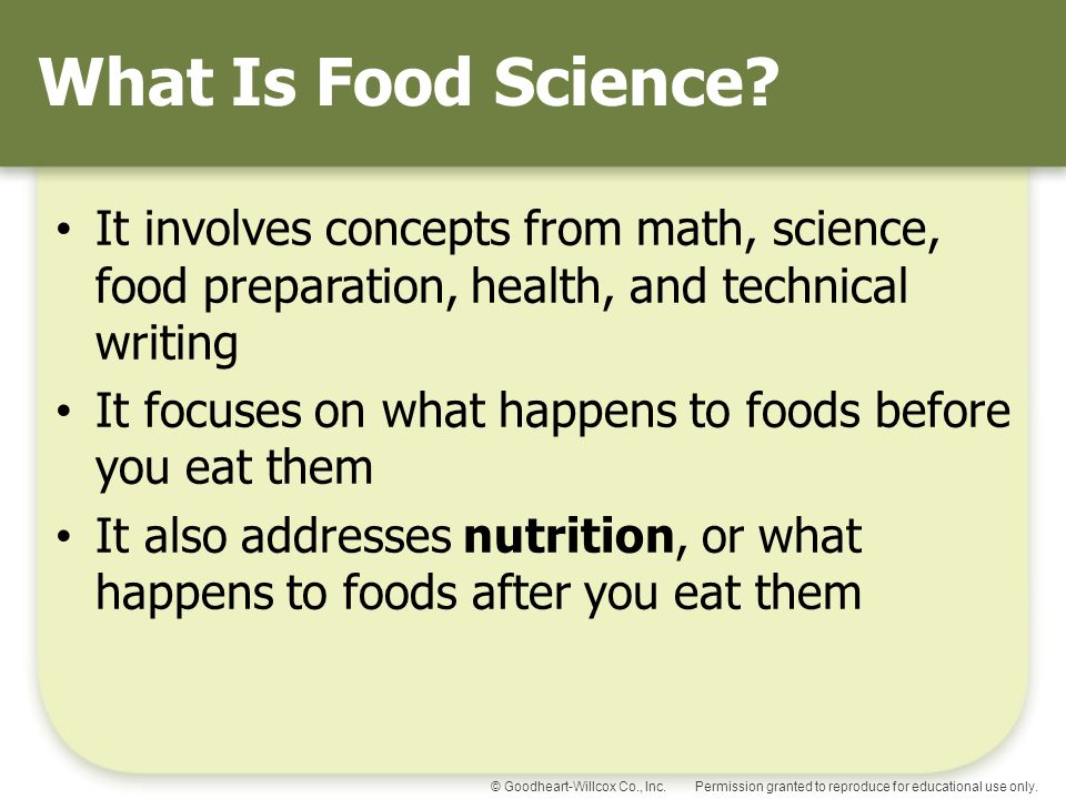What Is Food Science It involves concepts from math, science, food preparation, health, and technical writing.