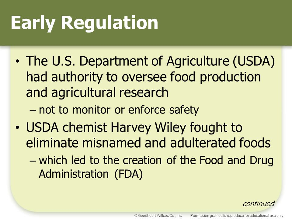 Early Regulation The U.S. Department of Agriculture (USDA) had authority to oversee food production and agricultural research.