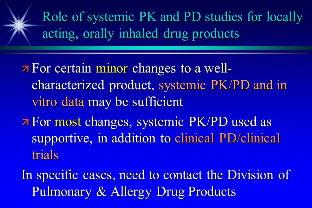 Role of systemic PK and PD studies for locally acting, orally inhaled drug products