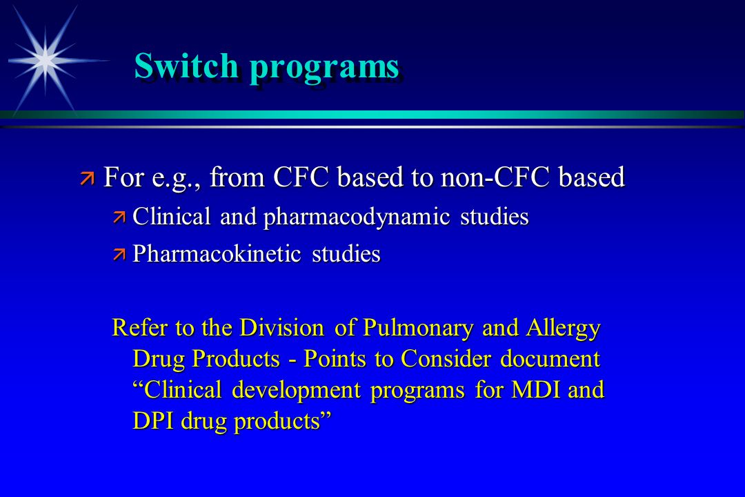 Switch programs For e.g., from CFC based to non-CFC based