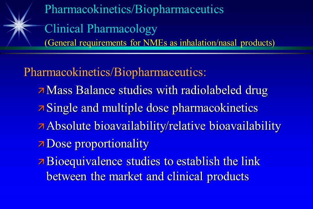 Pharmacokinetics/Biopharmaceutics Clinical Pharmacology (General requirements for NMEs as inhalation/nasal products)