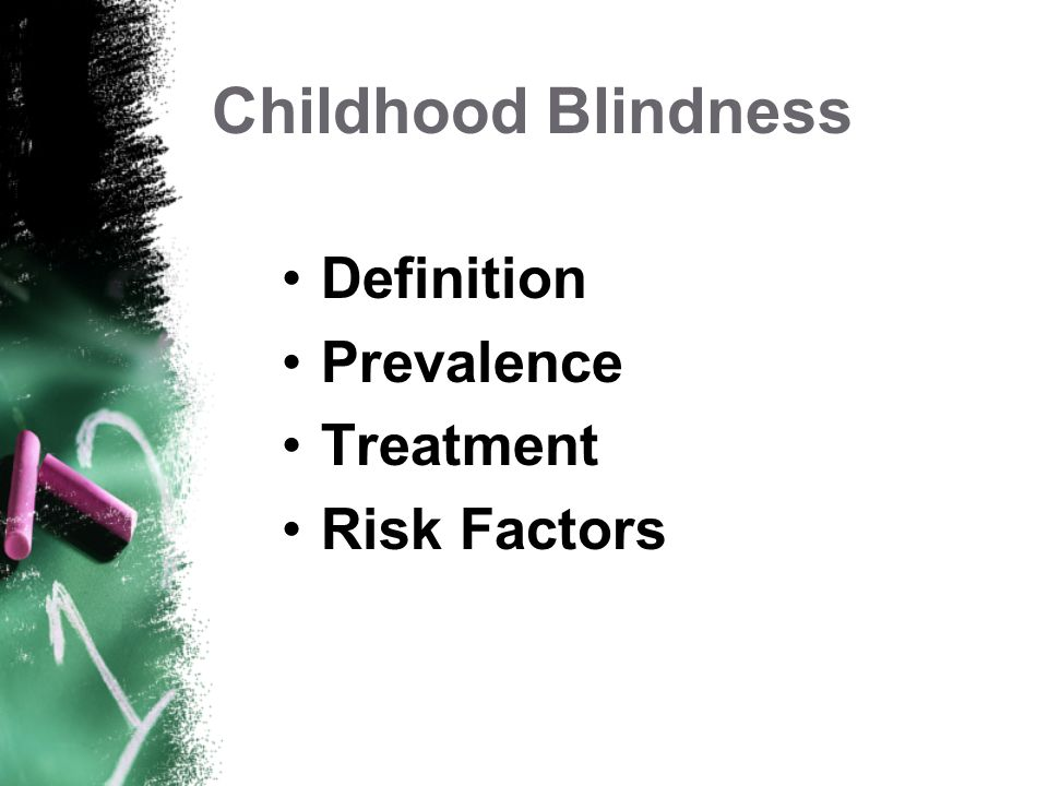 Childhood Blindness Definition Prevalence Treatment Risk Factors