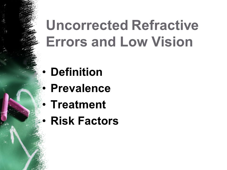 Uncorrected Refractive Errors and Low Vision