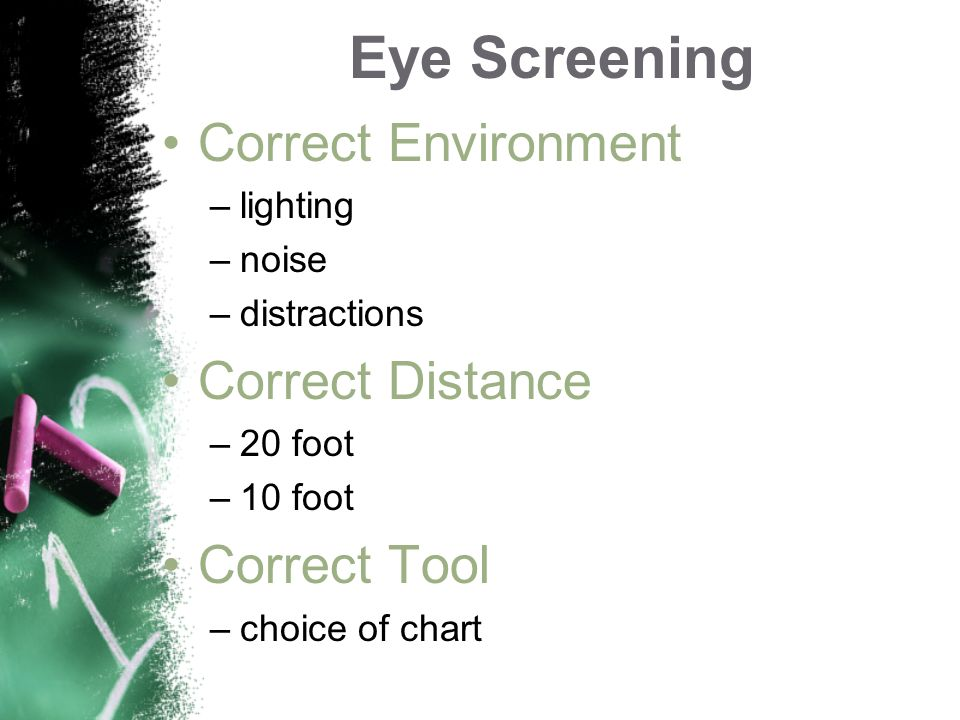 Eye Screening Correct Environment Correct Distance Correct Tool