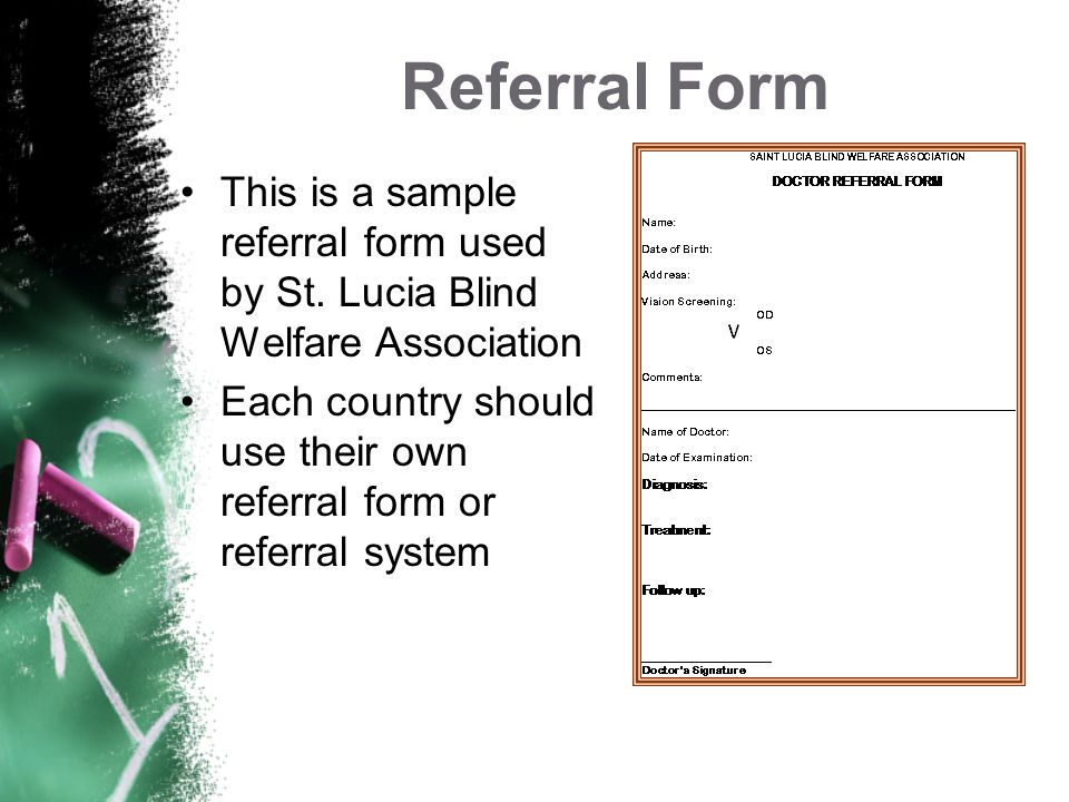 Referral Form This is a sample referral form used by St. Lucia Blind Welfare Association.