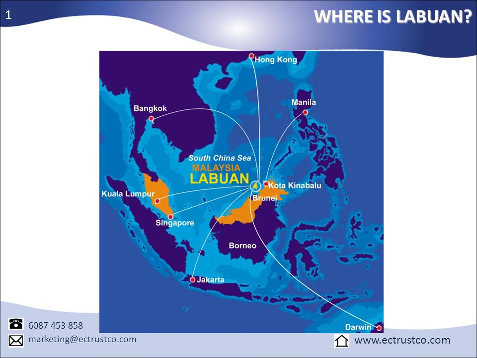 WHERE IS LABUAN 1 www.ectrustco.com 6087 453 858