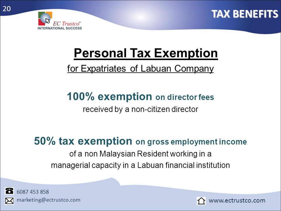 TAX BENEFITS 100% exemption on director fees