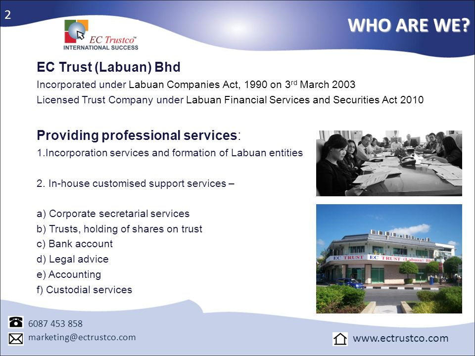 WHO ARE WE 2 EC Trust (Labuan) Bhd Providing professional services: