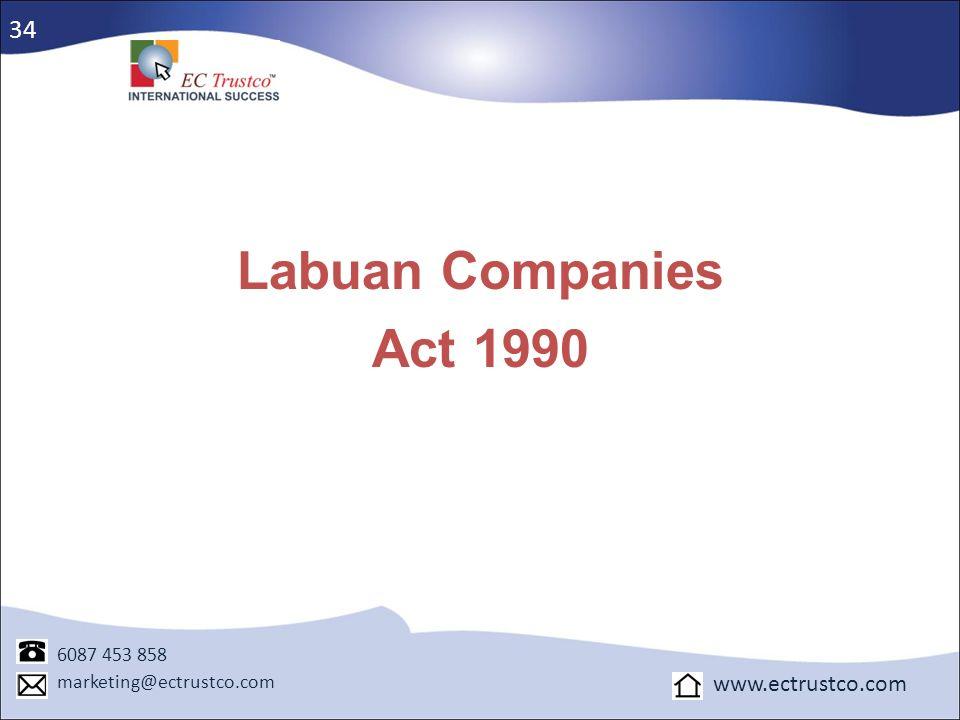 Labuan Companies Act 1990 34 www.ectrustco.com 6087 453 858