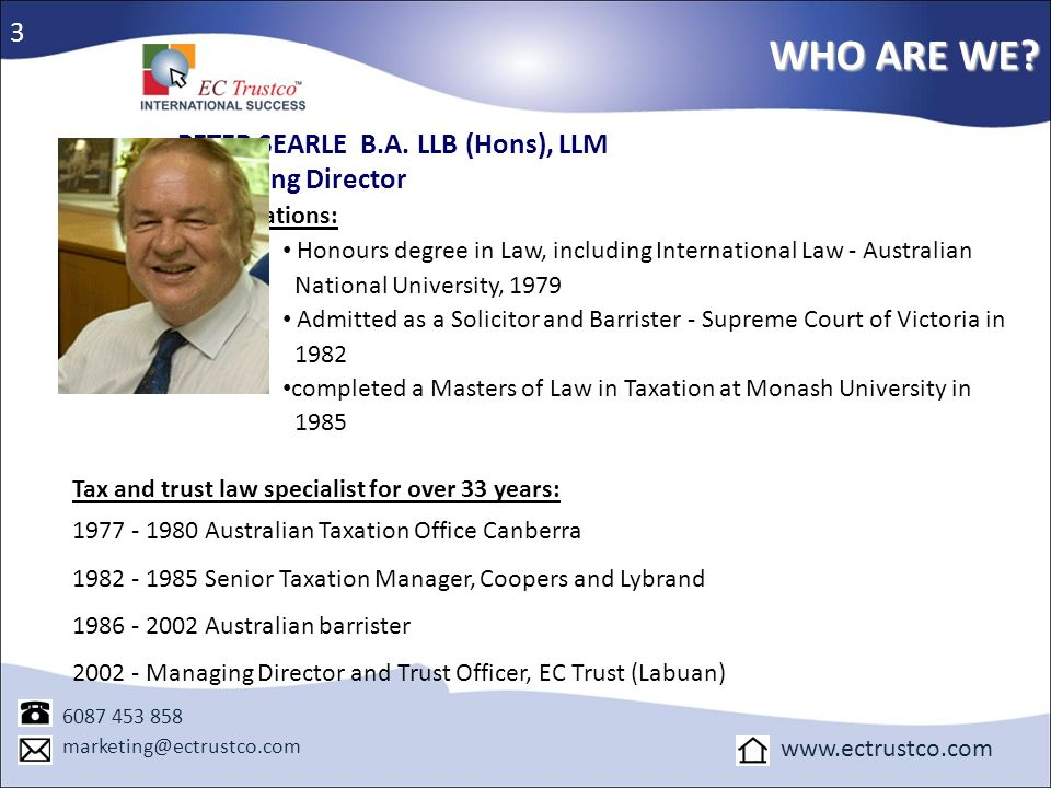 WHO ARE WE 3 PETER SEARLE B.A. LLB (Hons), LLM Managing Director