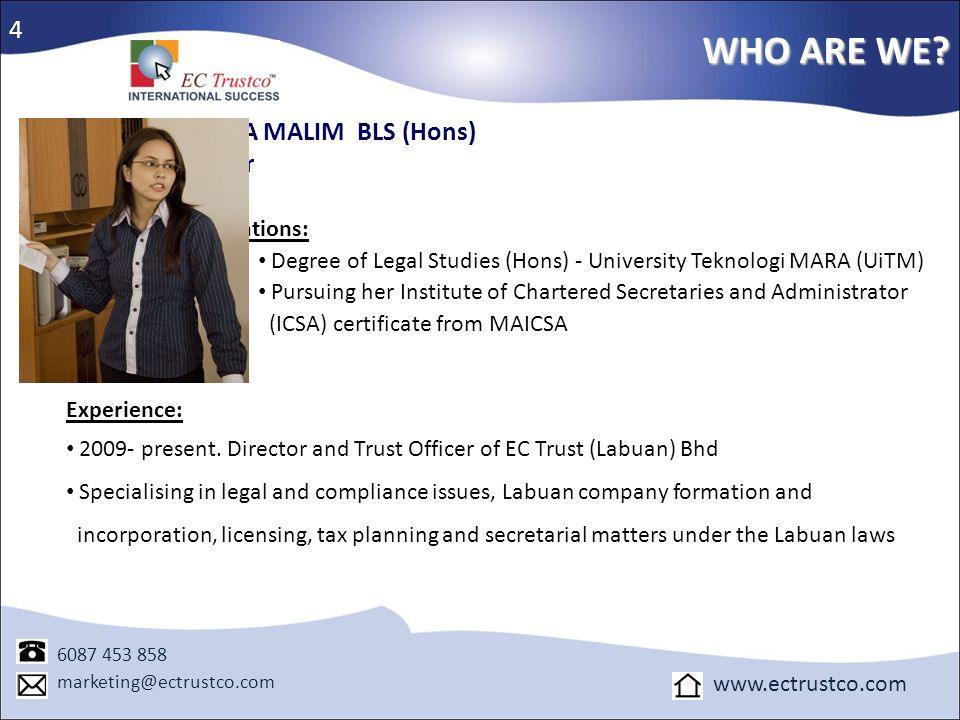 WHO ARE WE 4 MARINA MALIM BLS (Hons) Director Qualifications: