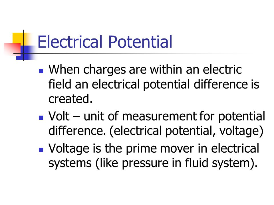 Electrical Potential When charges are within an electric field an electrical potential difference is created.