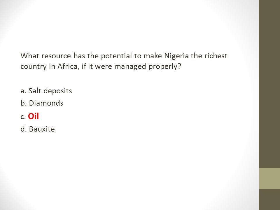 What resource has the potential to make Nigeria the richest country in Africa, if it were managed properly