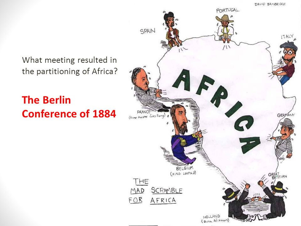 The Berlin Conference of 1884