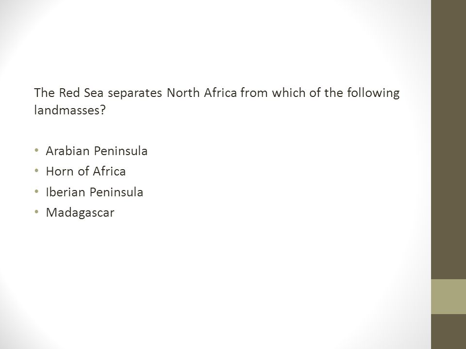 The Red Sea separates North Africa from which of the following landmasses