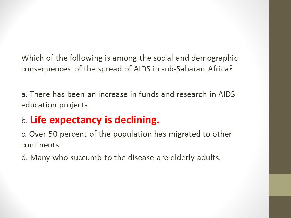 Which of the following is among the social and demographic consequences of the spread of AIDS in sub-Saharan Africa