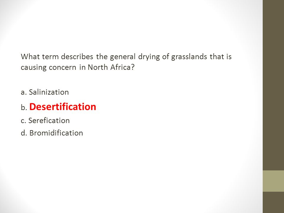 What term describes the general drying of grasslands that is causing concern in North Africa