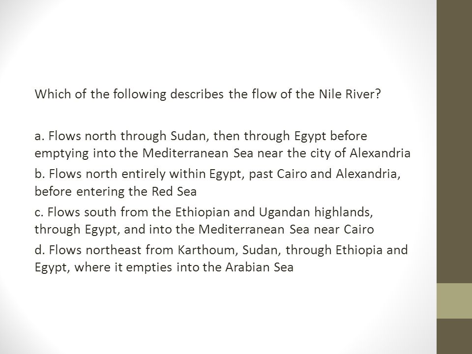 Which of the following describes the flow of the Nile River