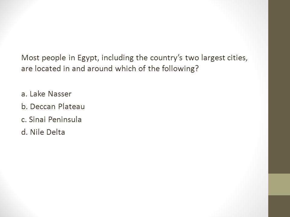Most people in Egypt, including the country's two largest cities, are located in and around which of the following