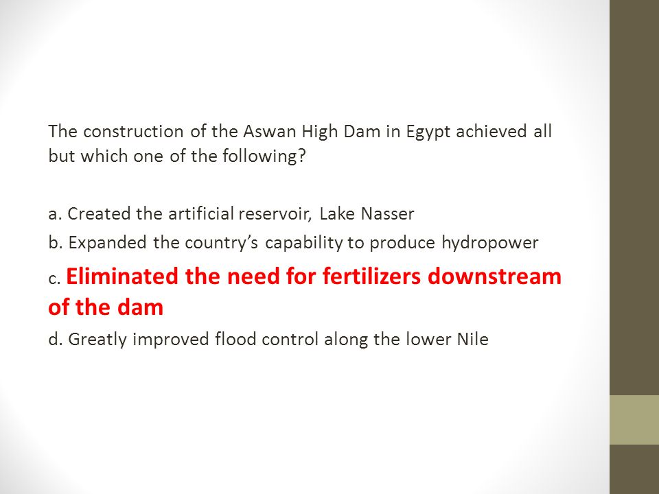 The construction of the Aswan High Dam in Egypt achieved all but which one of the following