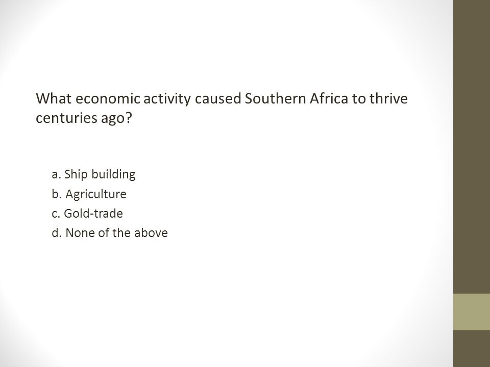 What economic activity caused Southern Africa to thrive centuries ago