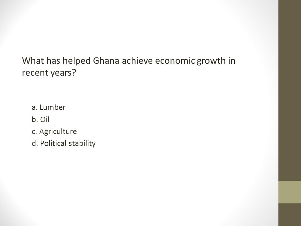 What has helped Ghana achieve economic growth in recent years