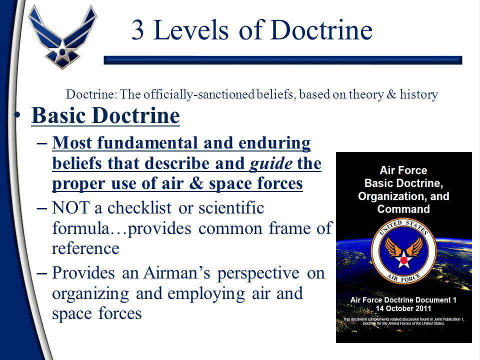 3 Levels of Doctrine Doctrine: The officially-sanctioned beliefs, based on theory & history