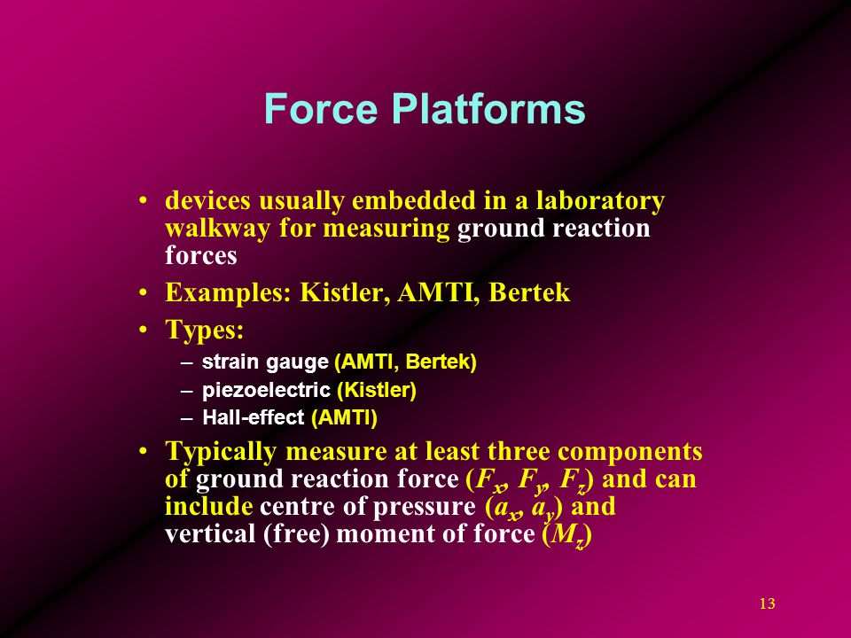 Force Platforms devices usually embedded in a laboratory walkway for measuring ground reaction forces.